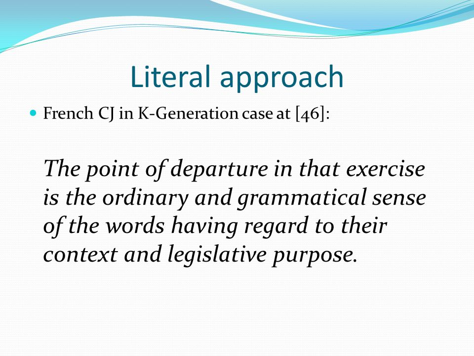 Literal approach French CJ in K-Generation case at [46]: